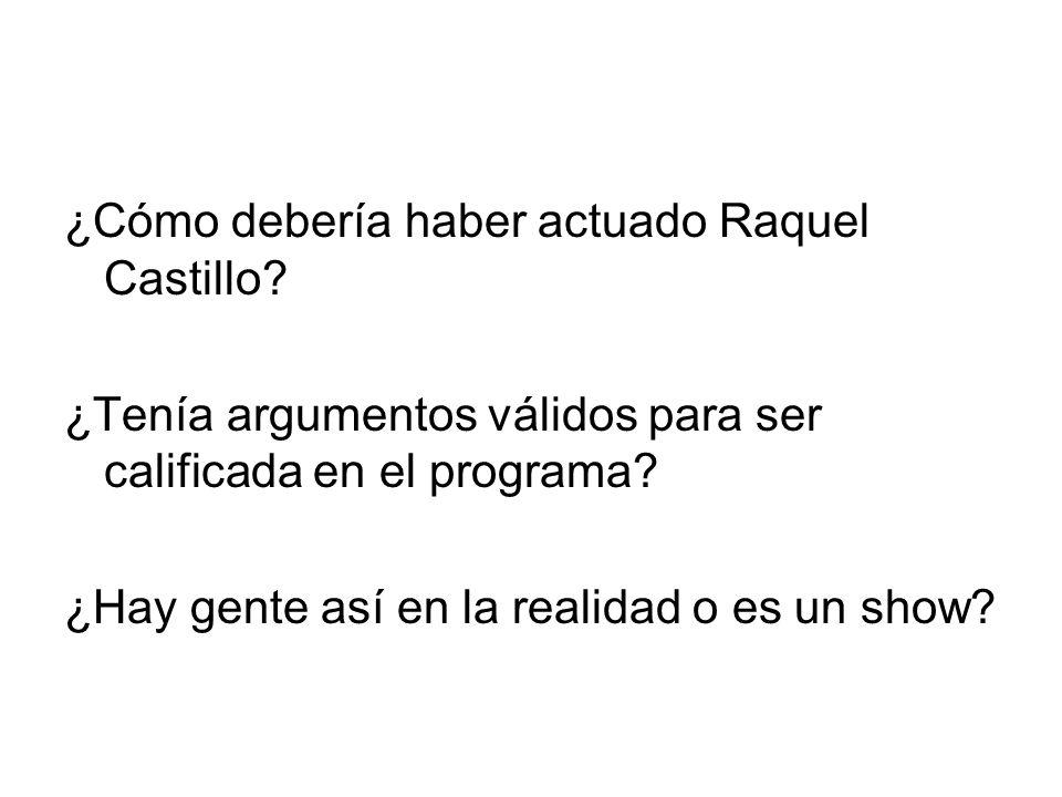 ¿Cómo debería haber actuado Raquel Castillo