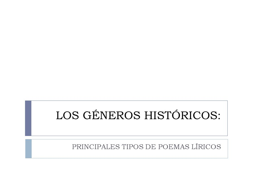 LOS GÉNEROS HISTÓRICOS: