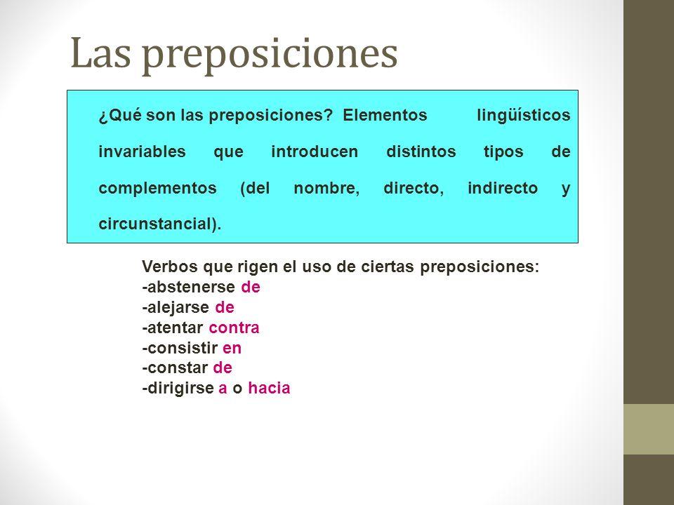 Las preposiciones Verbos que rigen el uso de ciertas preposiciones: