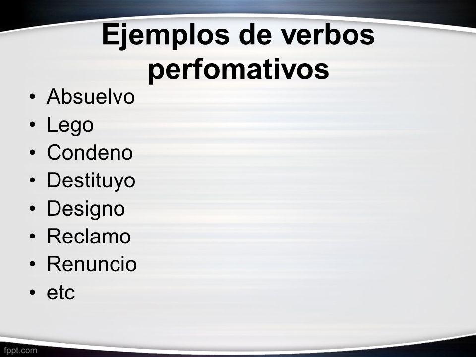 Ejemplos de verbos perfomativos