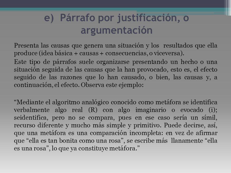 e) Párrafo por justificación, o argumentación