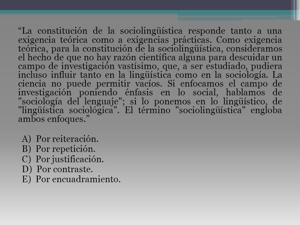 La constitución de la sociolingüística responde tanto a una exigencia teórica como a exigencias prácticas.