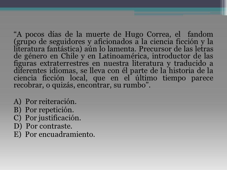 A pocos días de la muerte de Hugo Correa, el fandom (grupo de seguidores y aficionados a la ciencia ficción y la literatura fantástica) aún lo lamenta.