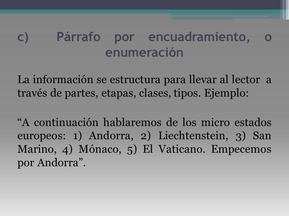 c) Párrafo por encuadramiento, o enumeración