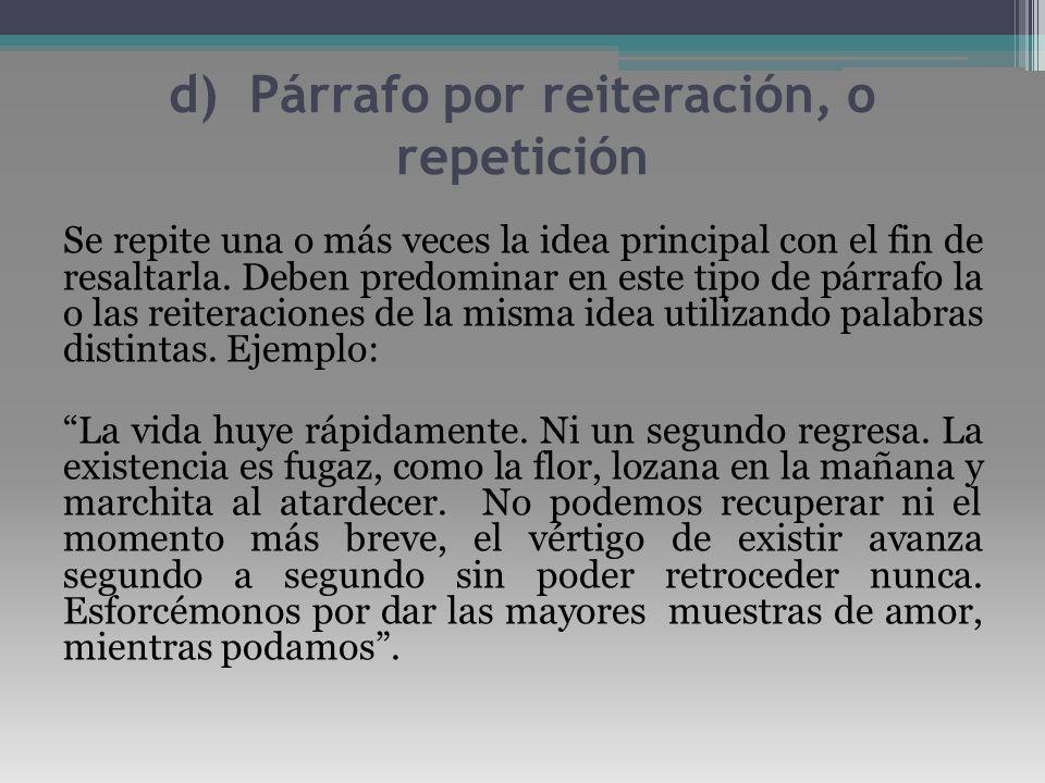 d) Párrafo por reiteración, o repetición