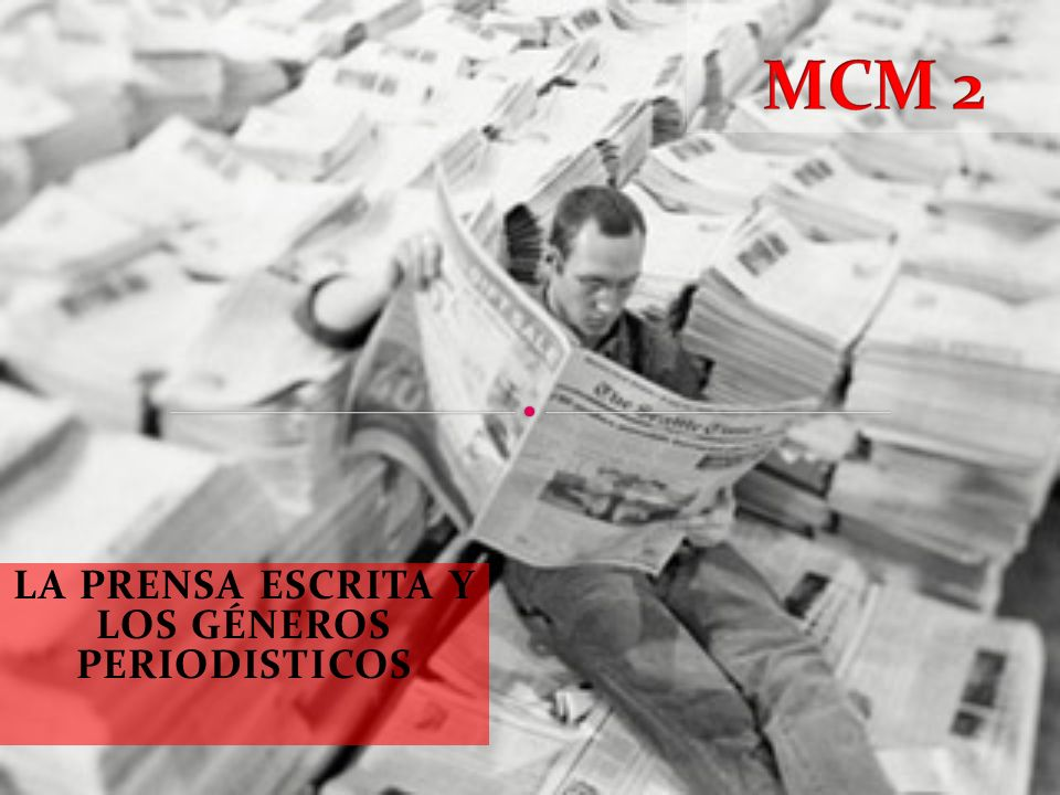 LA PRENSA ESCRITA Y LOS GÉNEROS PERIODISTICOS