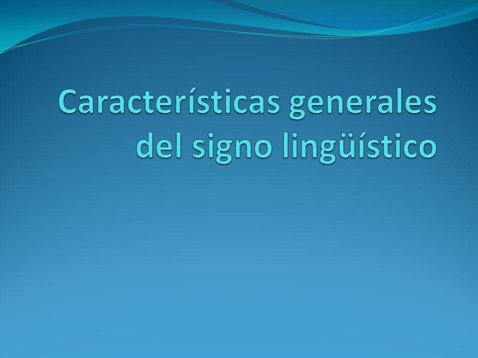 Características generales del signo lingüístico
