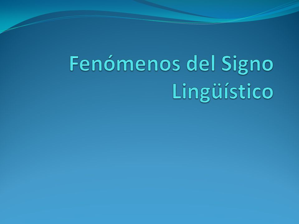 Fenómenos del Signo Lingüístico