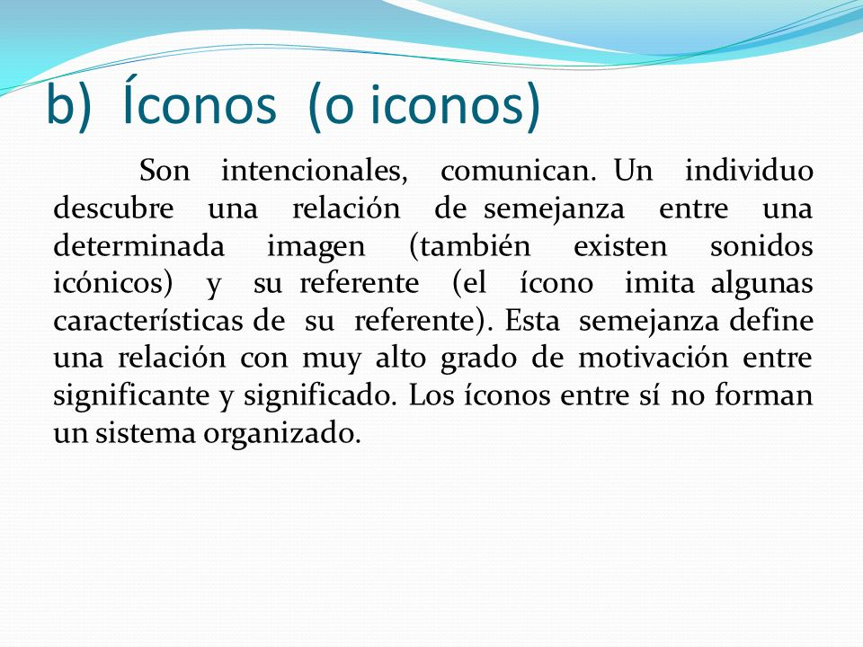 b) Íconos (o iconos)