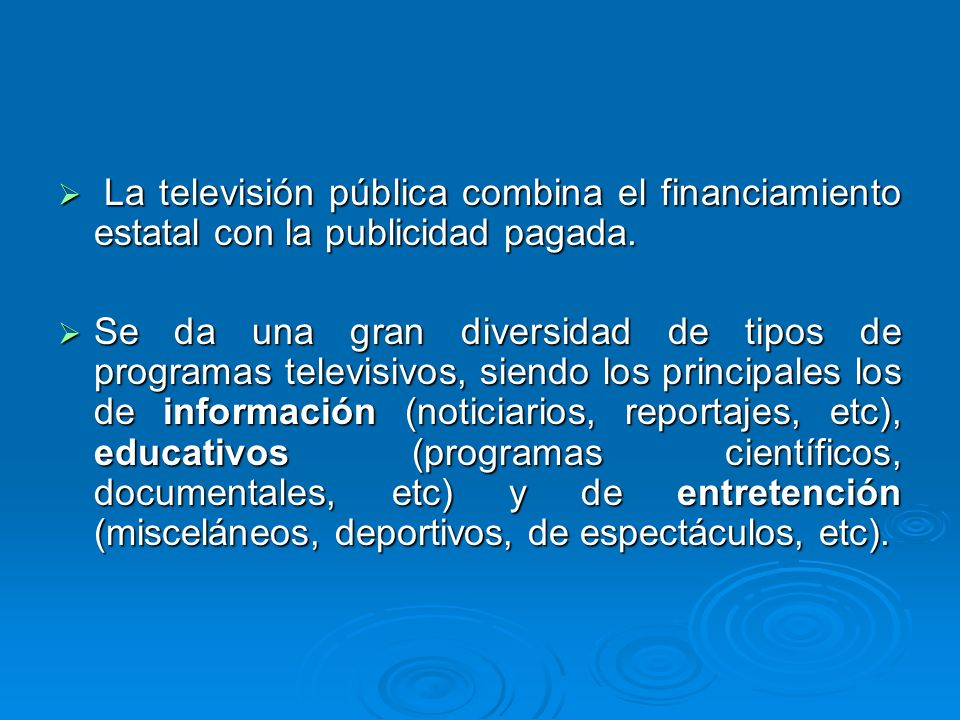 La televisión pública combina el financiamiento estatal con la publicidad pagada.