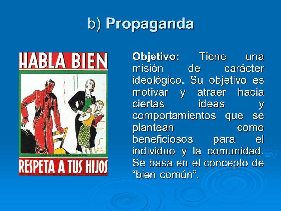 b) Propaganda