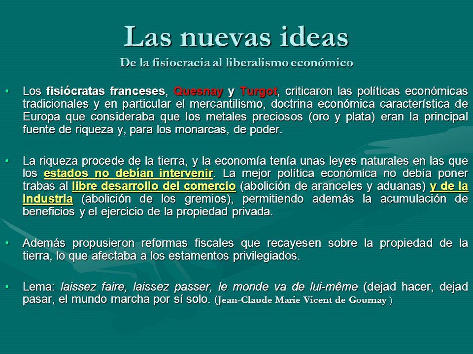 Las nuevas ideas De la fisiocracia al liberalismo económico