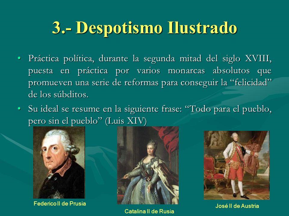 3.- Despotismo Ilustrado
