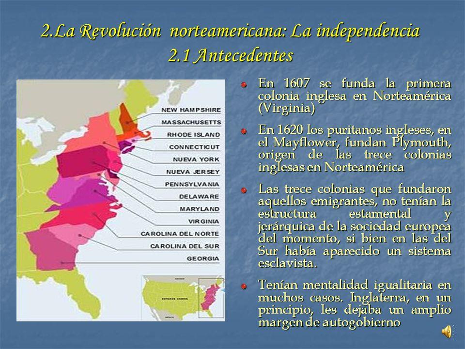 2.La Revolución norteamericana: La independencia 2.1 Antecedentes