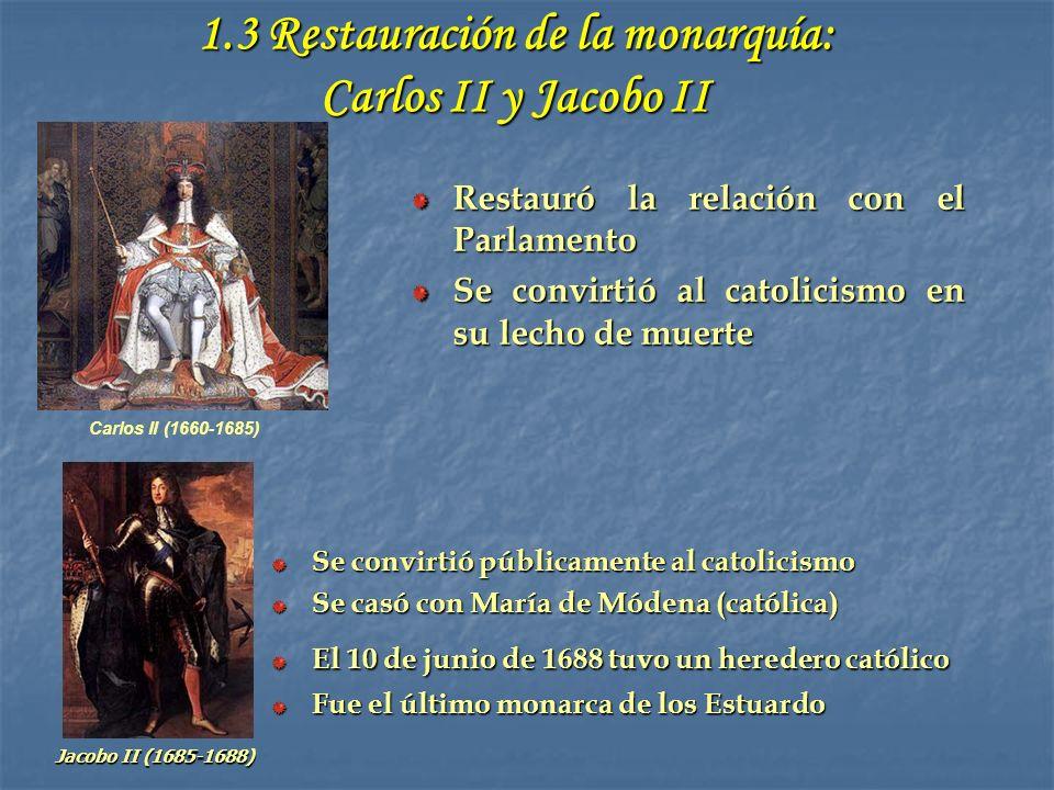 1.3 Restauración de la monarquía: Carlos II y Jacobo II