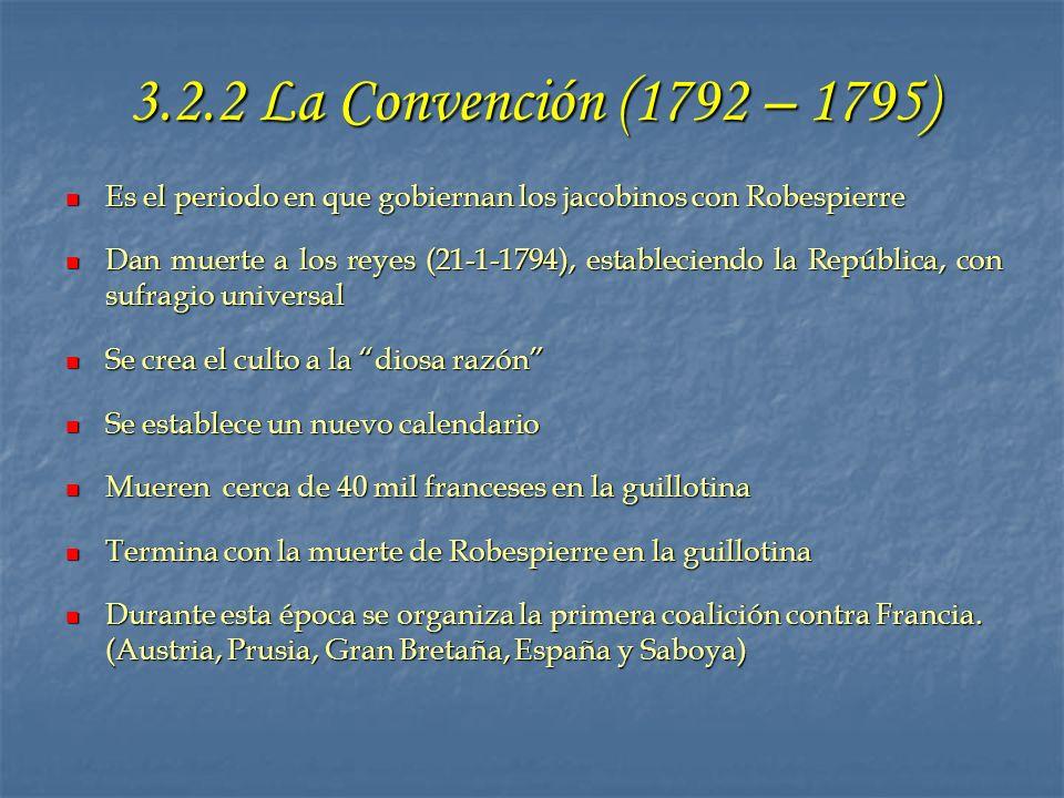 3.2.2 La Convención (1792 – 1795) Es el periodo en que gobiernan los jacobinos con Robespierre.