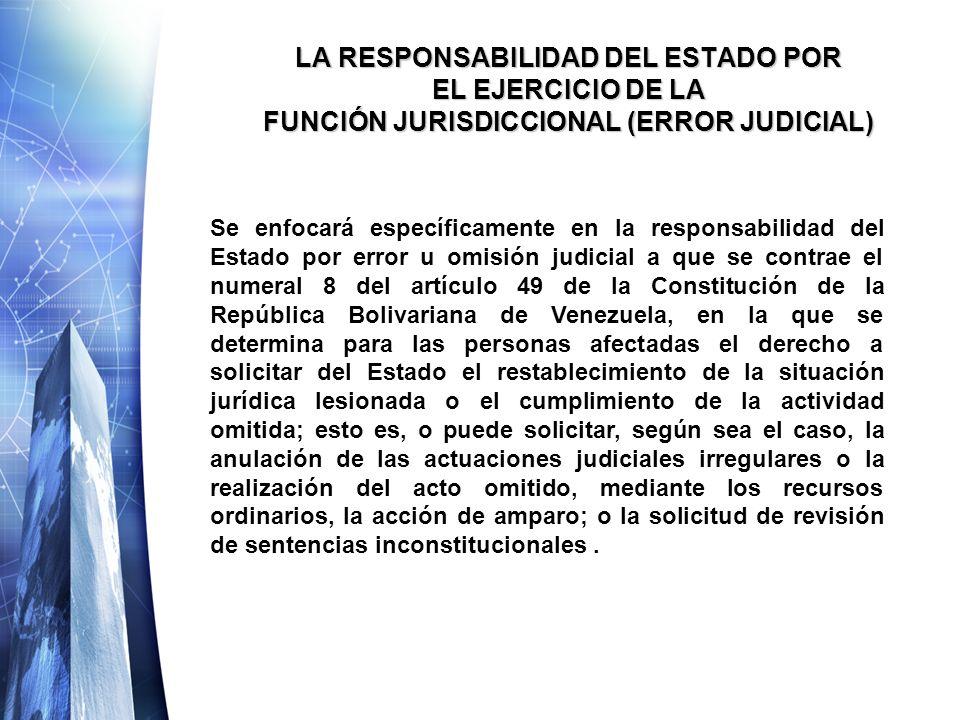 LA RESPONSABILIDAD DEL ESTADO POR EL EJERCICIO DE LA FUNCIÓN JURISDICCIONAL (ERROR JUDICIAL)