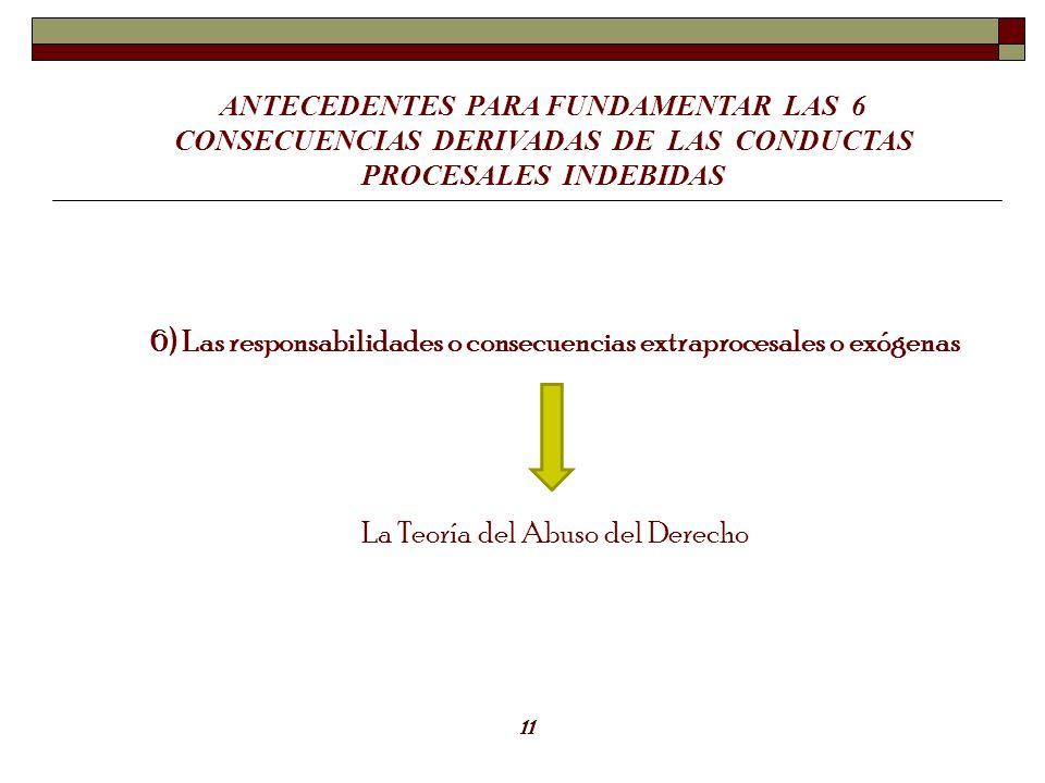 6) Las responsabilidades o consecuencias extraprocesales o exógenas