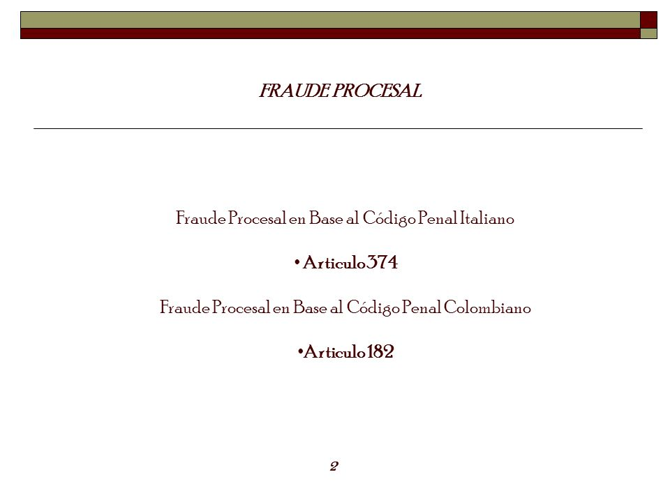 Fraude Procesal en Base al Código Penal Italiano Articulo 374