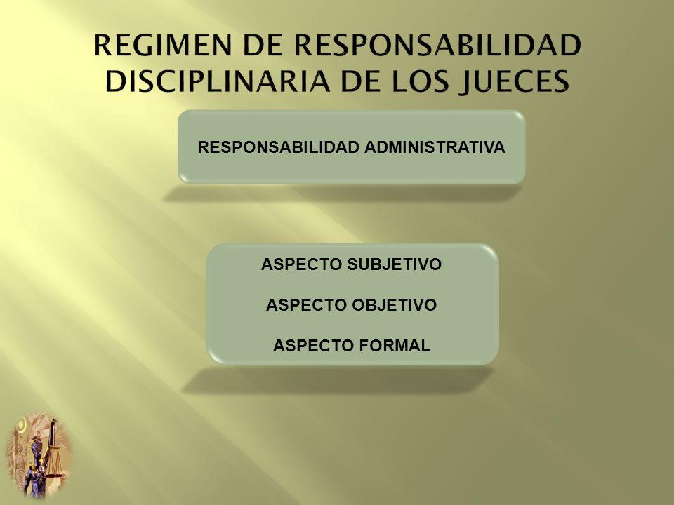 REGIMEN DE RESPONSABILIDAD DISCIPLINARIA DE LOS JUECES
