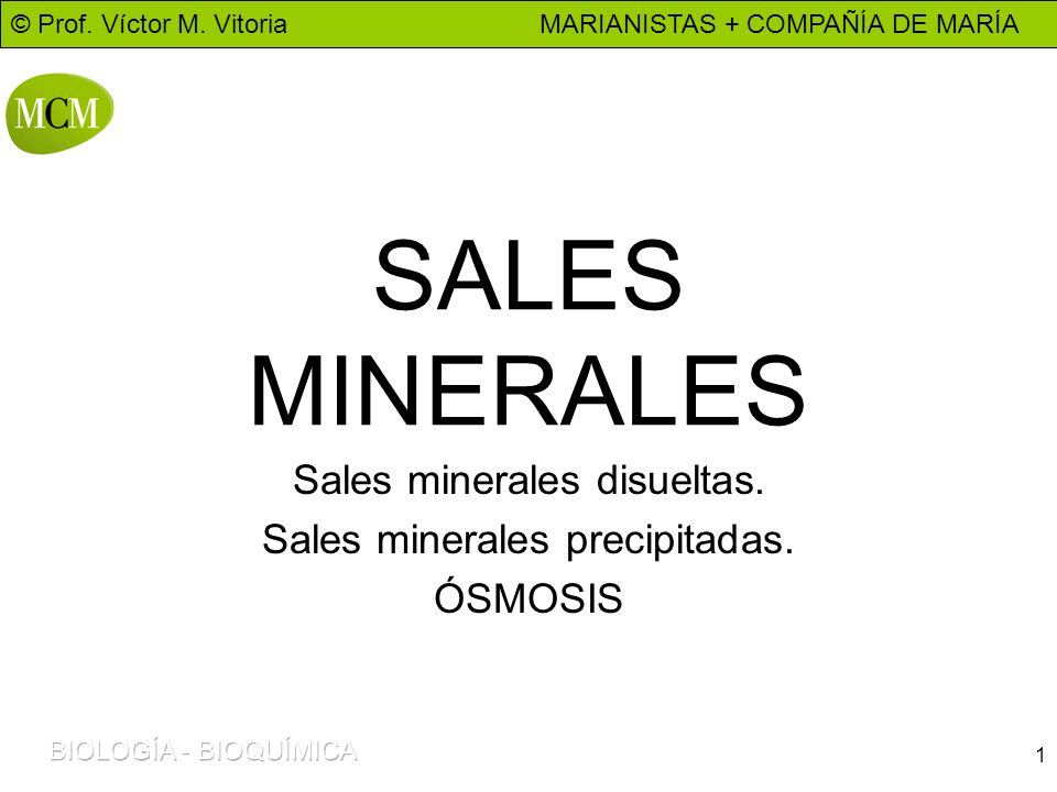 Sales minerales disueltas. Sales minerales precipitadas. ÓSMOSIS