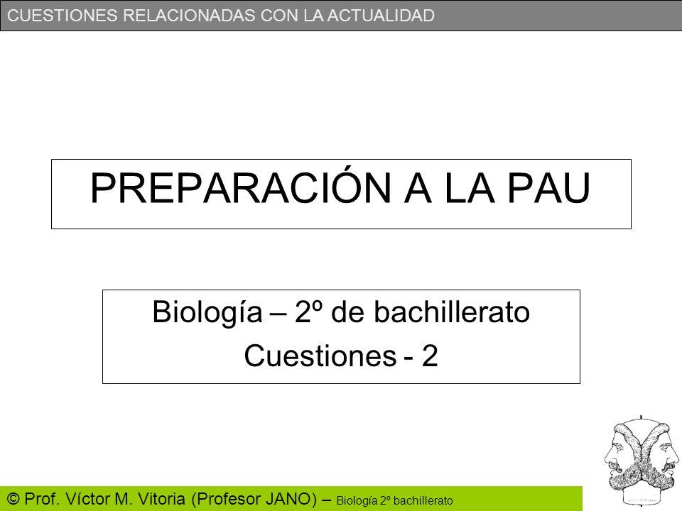 Biología – 2º de bachillerato Cuestiones - 2