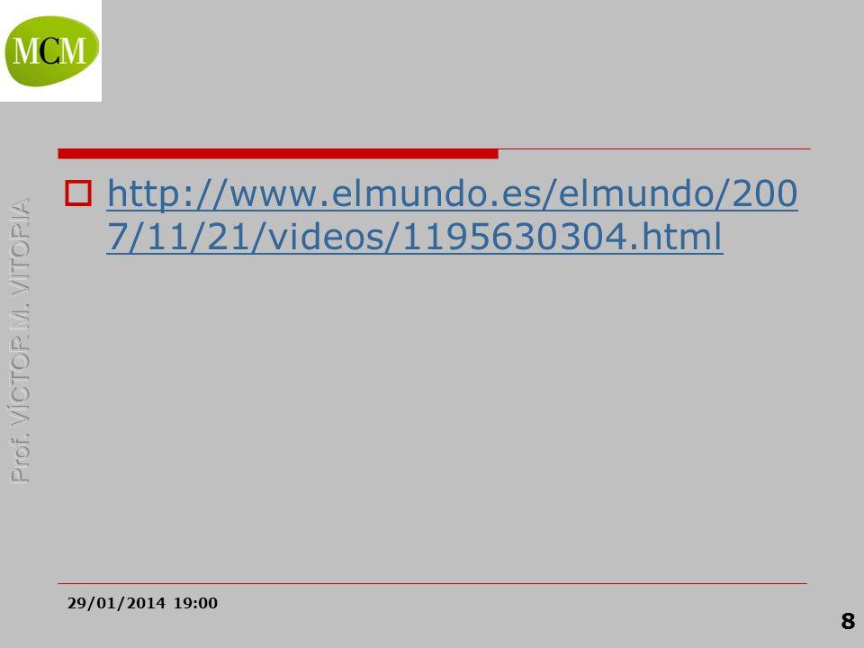 http://www.elmundo.es/elmundo/2007/11/21/videos/1195630304.html 24/03/2017 18:07