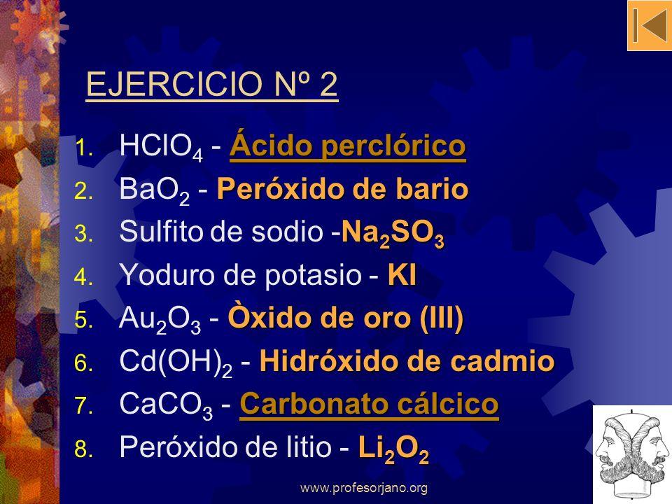 EJERCICIO Nº 2 HClO4 - Ácido perclórico BaO2 - Peróxido de bario