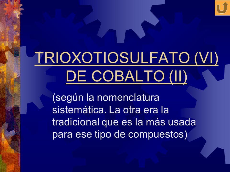 TRIOXOTIOSULFATO (VI) DE COBALTO (II)