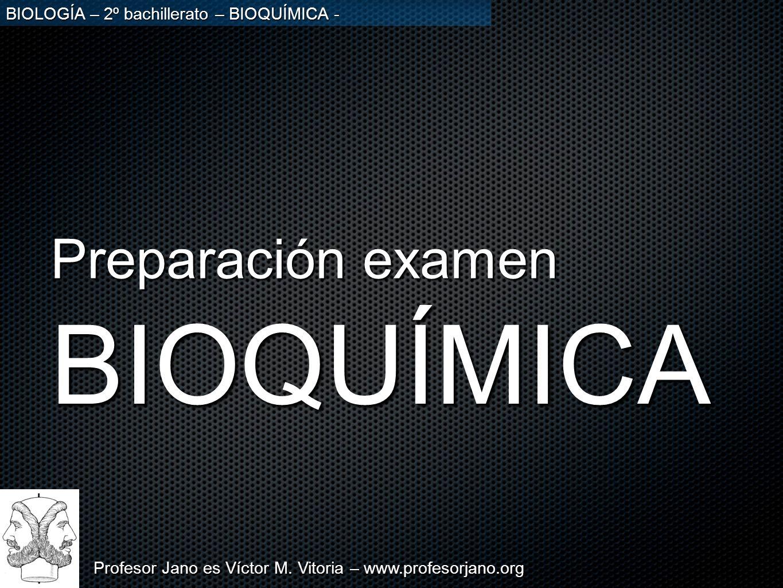 Preparación examen BIOQUÍMICA