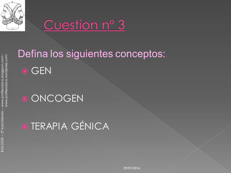 Cuestion nº 3 Defina los siguientes conceptos: GEN ONCOGEN
