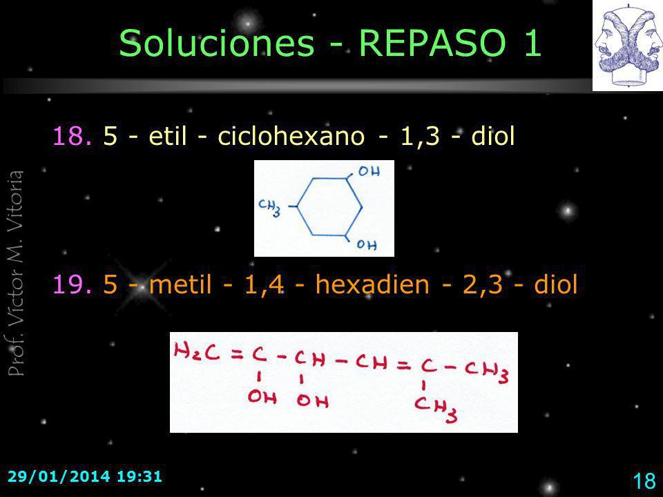 Soluciones - REPASO 1 18. 5 - etil - ciclohexano - 1,3 - diol
