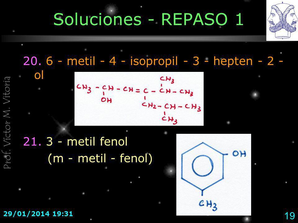 Soluciones - REPASO 1 20. 6 - metil - 4 - isopropil - 3 - hepten - 2 - ol. 21. 3 - metil fenol. (m - metil - fenol)