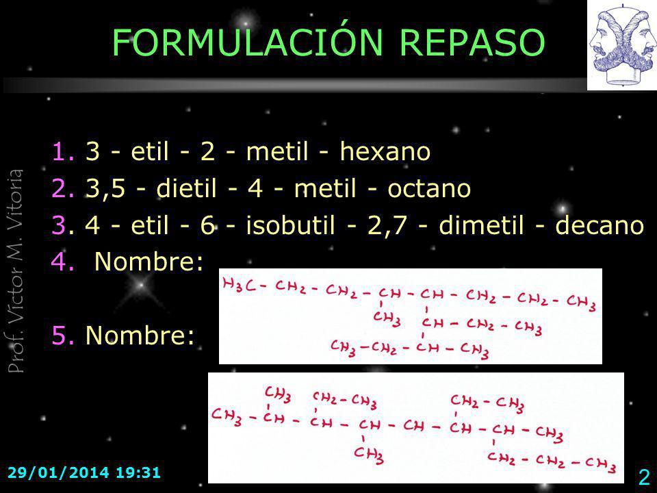FORMULACIÓN REPASO 1. 3 - etil - 2 - metil - hexano