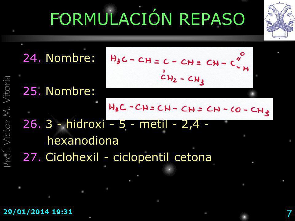 FORMULACIÓN REPASO 24. Nombre: 25. Nombre: