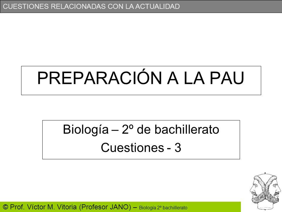 Biología – 2º de bachillerato Cuestiones - 3