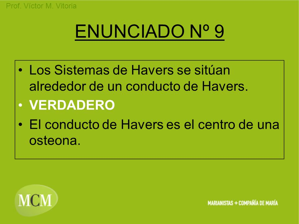 ENUNCIADO Nº 9Los Sistemas de Havers se sitúan alrededor de un conducto de Havers.