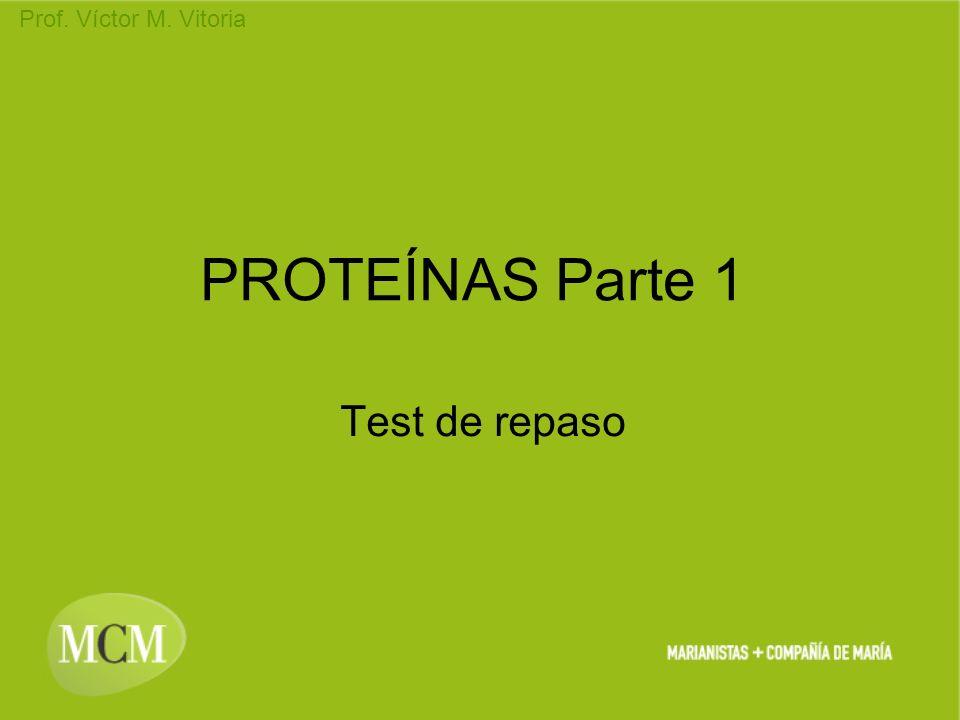 PROTEÍNAS Parte 1 Test de repaso