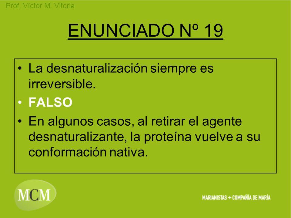 ENUNCIADO Nº 19 La desnaturalización siempre es irreversible. FALSO