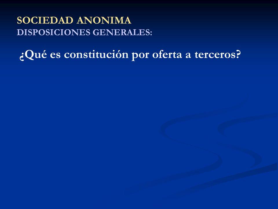 SOCIEDAD ANONIMA DISPOSICIONES GENERALES: