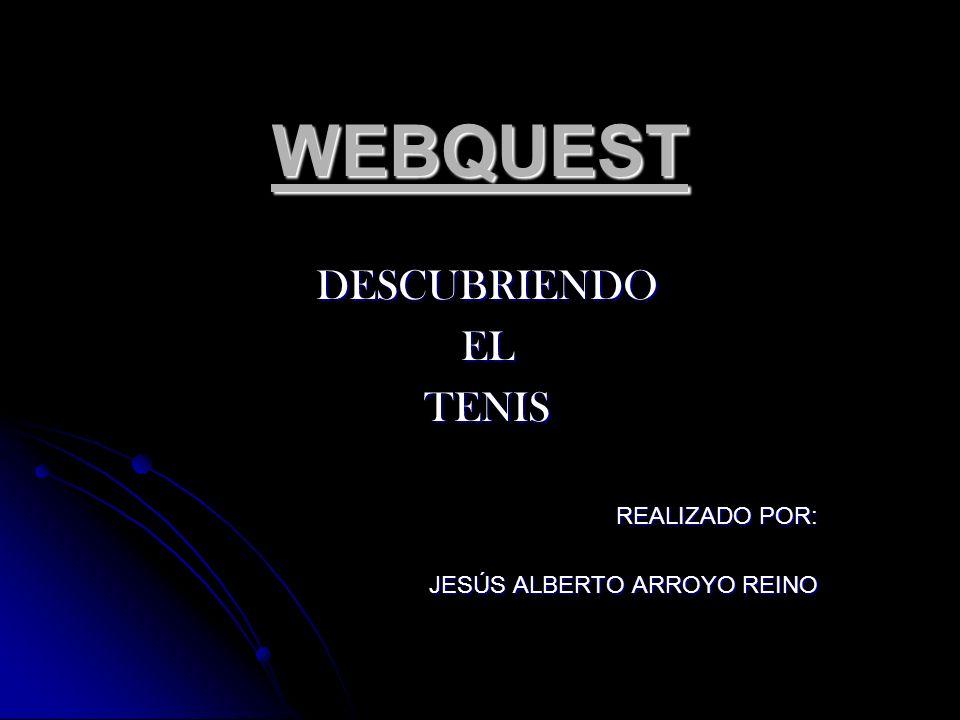 DESCUBRIENDO EL TENIS REALIZADO POR: JESÚS ALBERTO ARROYO REINO