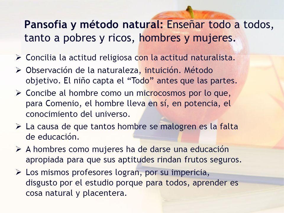 Pansofia y método natural: Enseñar todo a todos, tanto a pobres y ricos, hombres y mujeres.