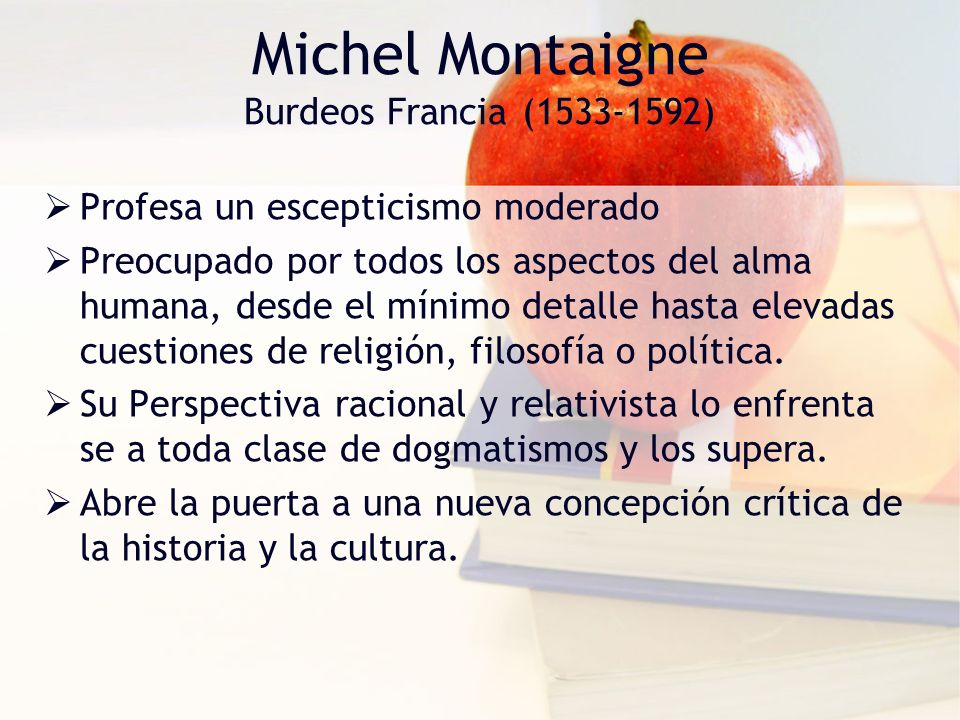 Michel Montaigne Burdeos Francia (1533-1592)