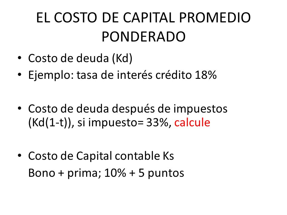 EL COSTO DE CAPITAL PROMEDIO PONDERADO