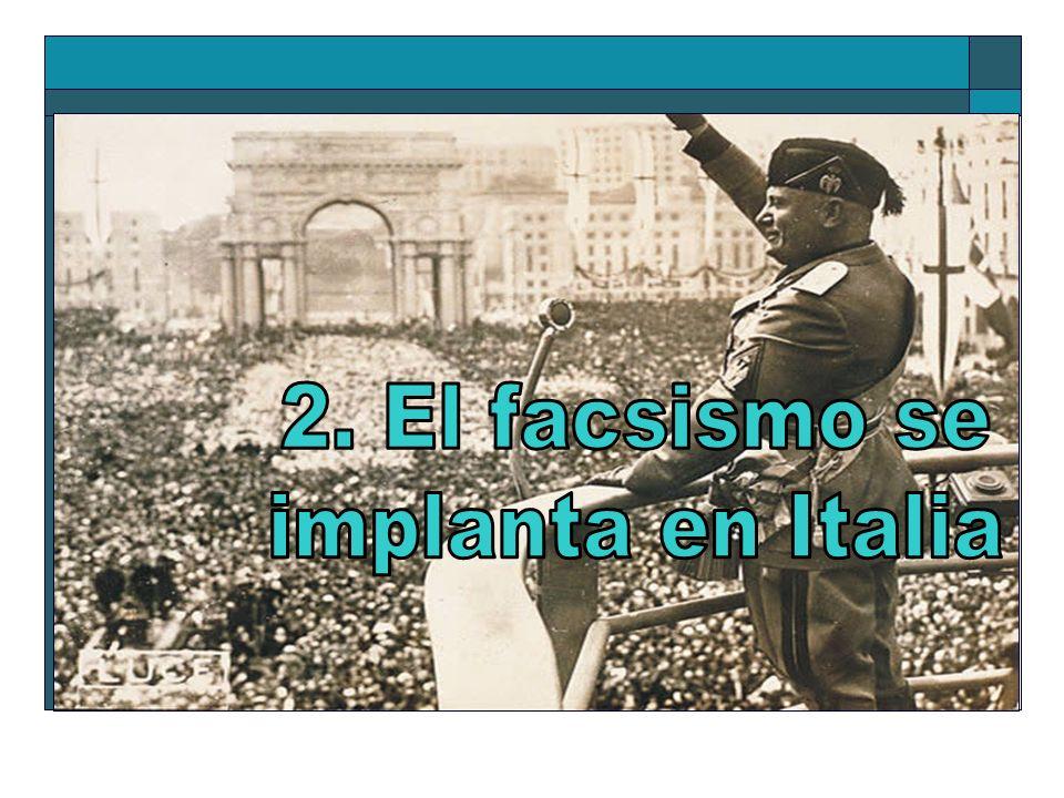 2. El facsismo se implanta en Italia