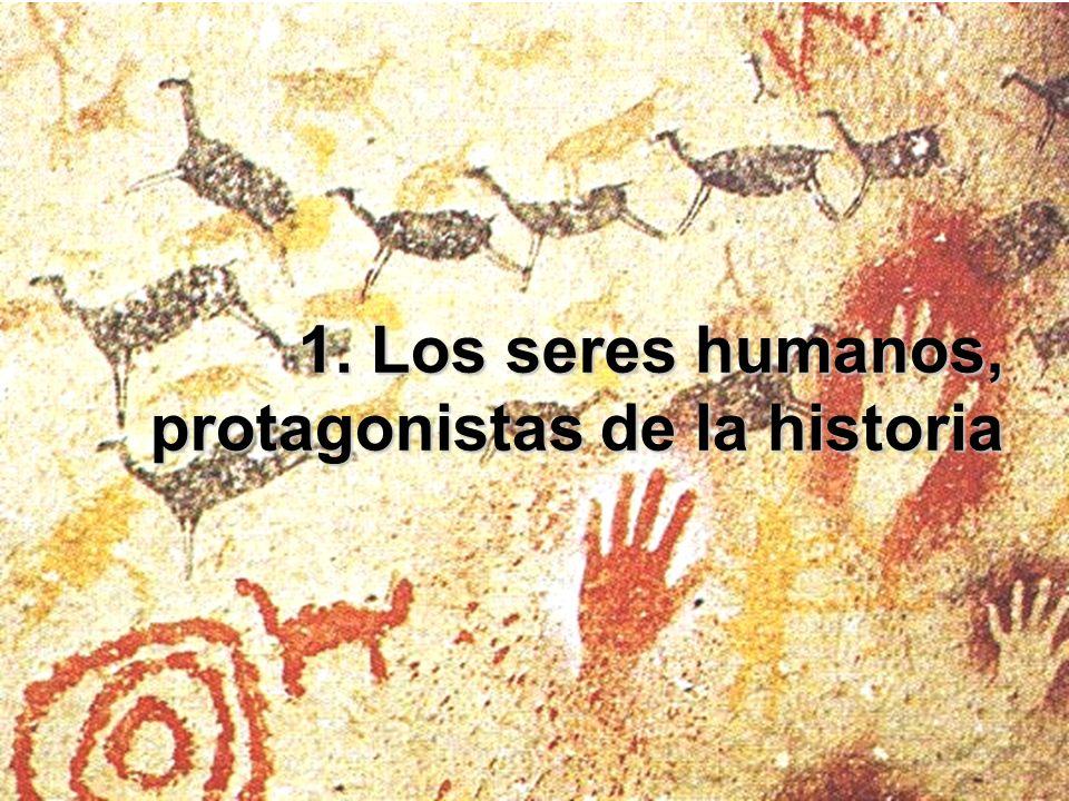 1. Los seres humanos, protagonistas de la historia