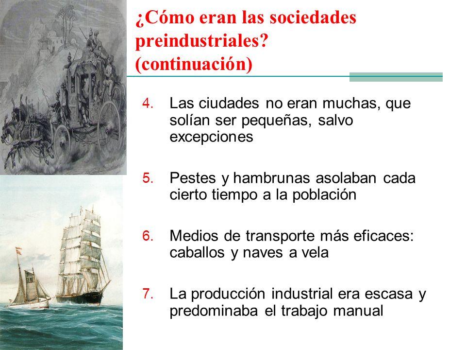 ¿Cómo eran las sociedades preindustriales (continuación)
