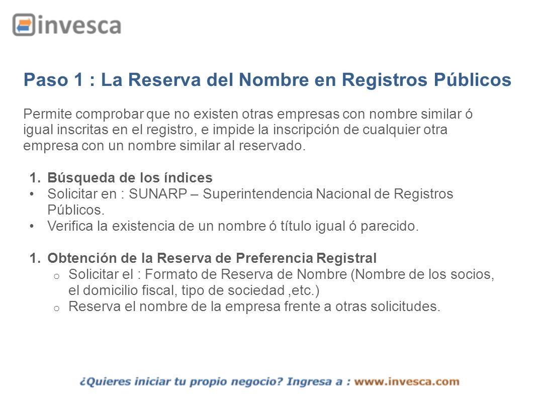 Paso 1 : La Reserva del Nombre en Registros Públicos