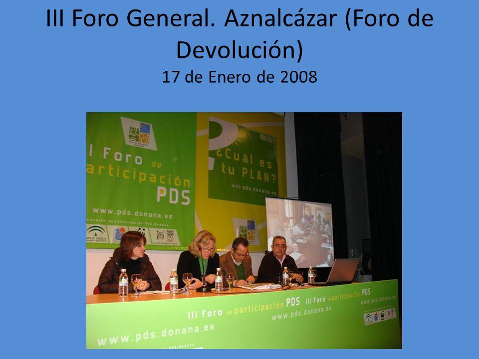 III Foro General. Aznalcázar (Foro de Devolución) 17 de Enero de 2008