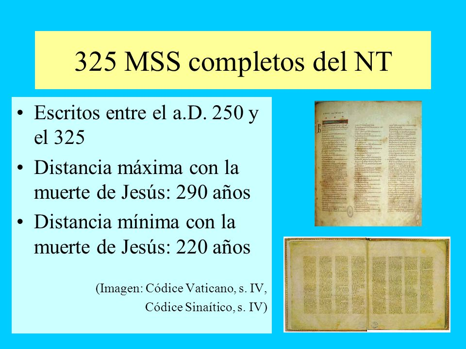 325 MSS completos del NT Escritos entre el a.D. 250 y el 325